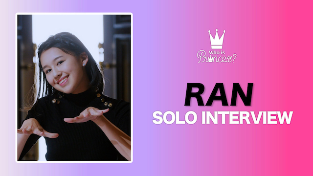 Who is Princess? - SOLO INTERVIEW RAN ver.