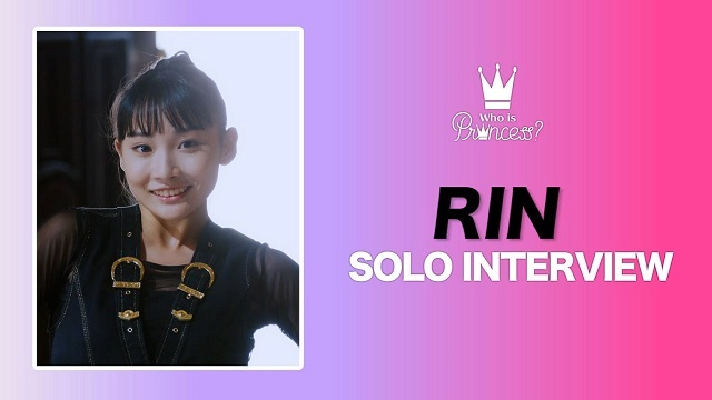 Who is Princess? - SOLO INTERVIEW RIN ver.