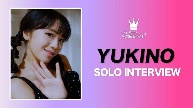 Who is Princess? - SOLO INTERVIEW YUKINO ver.